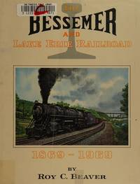 The Bessemer and Lake Erie railroad, 1869-1969,