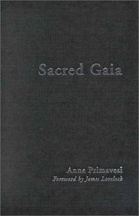 SACRED GAIA: HOLISTIC THEOLOGY AND EARTH SYSTEM SCIENCE by  ANNE PRIMAVESI - Paperback -   - 2000 - from Green Ink Booksellers and Biblio.com