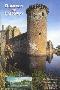 Dumfries and Galloway: An Illustrated Architectural Guide