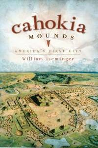 Cahokia Mounds: America's First City (Landmarks)