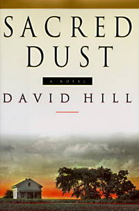 Sacred Dust by  David Hill - First Edition, First Printing - 1996 - from Ash Grove Heirloom Books (SKU: 003014)