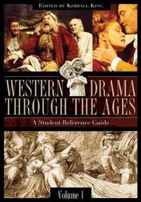 Western Drama Through the Ages : A Student Reference Guide