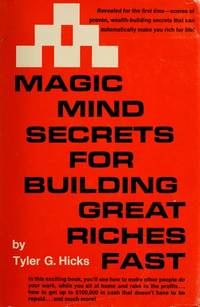 MAGIC MIND SECRETS FOR BUILDING GREAT RICHES FAST