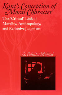 "Kant's Conception of Moral Character: The ""Critical"" Link of Morality,..."