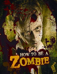 How to Be a Zombie: The Essential Guide for Anyone Who Craves Brains [Hardcover] Valentino, Serena