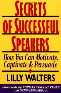 Secrets of Successful Speakers: How You Can Motivate, Captivate, and Persuade by  Lilly Walters - Paperback - Paperback - from Paddyme Books and Biblio.com