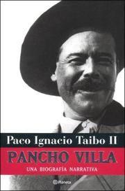 Pancho Villa: Una Biografia Narrativa (Spanish Edition)