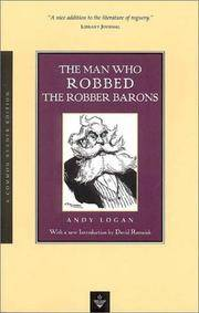 Man Who Robbed the Robber Barons, The (A Common Reader Edition)