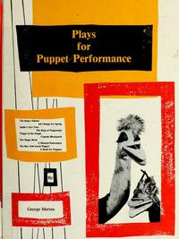 Plays for Puppet Performance by  George Merten - Hardcover - 1979 - from Rob Briggs Books (SKU: 613525)