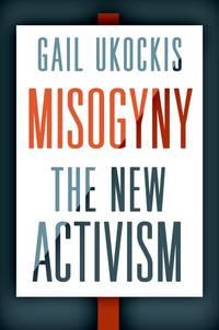 Misogyny: The New Activism (HC)