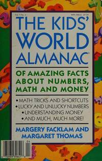 The Kids' World Almanac of Amazing Facts About Numbers, Math, and Money