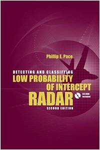 Detecting and Classifying Low Probability of Intercept Radar (Artech House Remote Sensing Library)