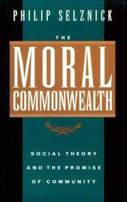 The Moral Commonwealth: Social Theory and the Promise of Community