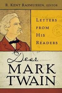 Dear Mark Twain: Letters from His Readers (Jumping Frogs: Undiscovered, Rediscovered, and...