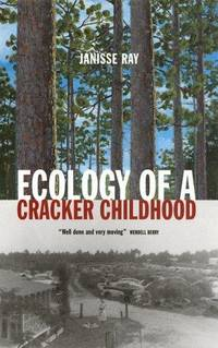 Ecology of a Cracker Childhood. [hardcover]