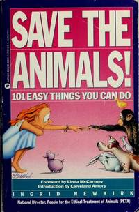 Save the Animals!  101 Easy Things You Can Do