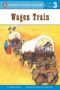 Wagon Train (Rise and Shine) (Penguin Young Readers, Level 3)