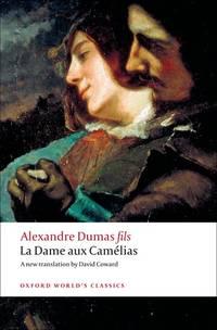 La Dame aux Camelias. [Oxford World's Classics paperback].