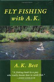 FLY FISHING WITH A. K.
