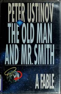 The Old Man and Mr. Smith; A Fable