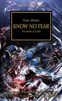 The Horus Heresy 19. Know No Fear: The Battle of Calth