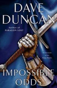 Impossible Odds: A Chronicle of the King's Blades by Dave Duncan - Hardcover - Book Club - 2003 - from Endless Shores Books and Biblio.com