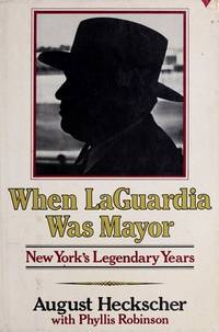 WHEN LAGUARDIA WAS MAYOR New York's Legendary Years