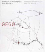 Gego: Between Transparency and the Invisible (Entre La Transparencia y Lo Invisible)