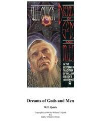 Dreams of Gods and Men Quick, W. T