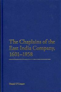 The Chaplains of the East India Company, 1601-1858
