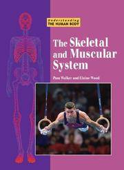 Understanding the Human Body - The Skeletal and Muscular System