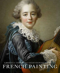 America Collects Eighteenth Century French Painting