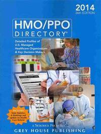 HMO/PPO directory; detailed profiles of U.S. managed healthcare organizations & key decision...