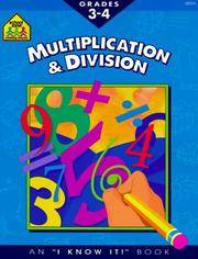 SCHOOL ZONE - Multiplication and Division Workbook, Grades 3 to 4, Ages 8 to 10, I Know It!®,...