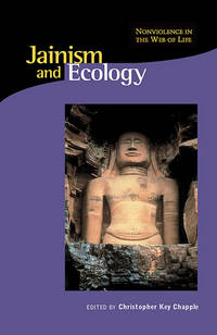 Jainism and Ecology: Nonviolence in the Web of Life (Religions of the World and Ecology)