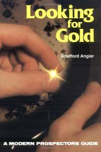 Looking for Gold: The Modern Prospector's Handbook