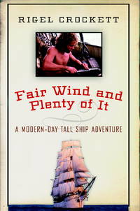 Fair Wind and Plenty of It   A Modern-Day Tall-Ship Adventure