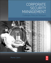 Corporate Security Management: Challenges, Risks, and Strategies