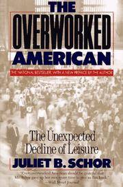 image of Overworked American: The Unexpected Decline of Leisure