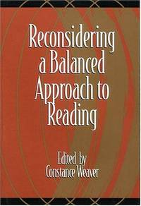 RECONSIDERING A BALANCED APPROACH TO READING.