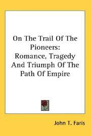 On the Trail Of the Pioneers - Romance Tragedy and Triumph Of the Path Of Empire