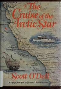THE CRUISE OF THE ARCTIC STAR. A Voyage from San Diego to the Columbia  River.