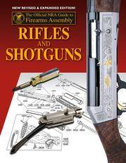 Rifles and Shotguns The Official NRA Guide to Firearms Assembly