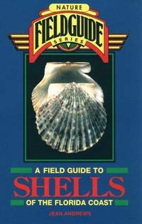 image of A Field Guide to Shells of the Florida Coast (Nature Fieldguide Series)