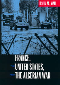 France, The United States & The Algerian War