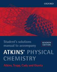 image of Physical Chemistry: Student's Solutions Manual to Accompany Atkins'Physical Chemistry