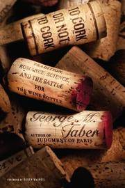 To Cork or Not To Cork  Tradition, Romance, Science, and the Battle for  the Wine Bottle