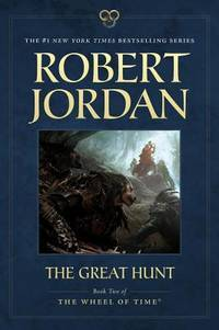 The Great Hunt: Book Two of 'The Wheel of Time' (Wheel of Time (2)) by  Robert Jordan - Paperback - from Russell Books Ltd (SKU: ING9780765334343)