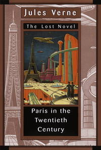 Paris In The Twentieth Century by Jules Verne - First American Edition - 1996 - from Rocking Chair Books (SKU: 2313070)