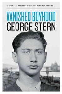 Vanished Boyhood (The Azrieli Series of Holocaust Survivor Memoirs)